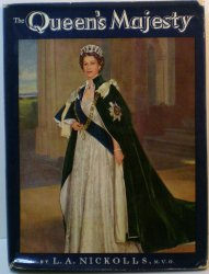 Our Gracious Queen A Diary of the Royal Year by L A Nickolls 1958