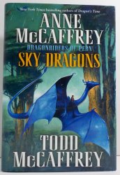 Sky Dragons by Anne McCaffrey with Todd McCaffrey HC 1st ed 2012