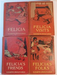 Felicia Series Books by Elizabeth Lincoln Gould lot of 4 1914-1916