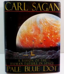 Pale Blue Dot : A Vision of the Human Future in Space by Carl Sagan DJ 1st ed