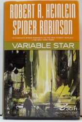Variable Star by Robert A Heinlein and Spider Robinson 2006 HC w/DJ