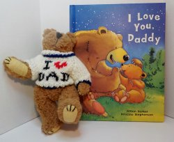 I Love You Daddy HC 2004 with I Love Dad Teddy Bear 1996
