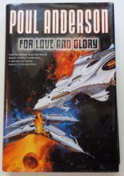 For Love and Glory by Poul Anderson HC DJ 2003 SciFi