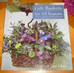 Craft Book Gift Baskets for All Seasons Elizabeth Jane Lloyd