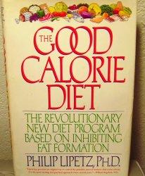 Diet Book The Good Calorie Diet by Philip Lipetz PhD