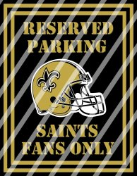 New Orleans Saints Parking Wall Decor Sign #1 (digital or shipped)