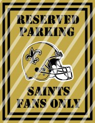 New Orleans Saints Parking Wall Decor Sign #2 (digital or shipped)