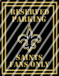 New Orleans Saints Parking Wall Decor Sign #4 (digital or shipped)