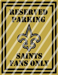 New Orleans Saints Parking Wall Decor Sign #5 (digital or shipped)