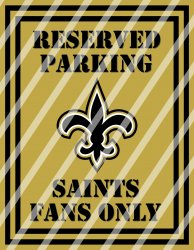 New Orleans Saints Parking Wall Decor Sign #6 (digital or shipped)