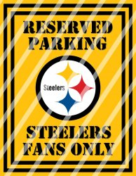 Pittsburgh Steelers Parking Wall Decor Sign #3 (digital or shipped)