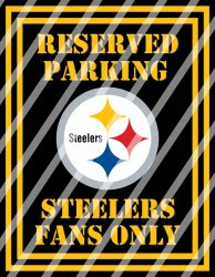 Pittsburgh Steelers Parking Wall Decor Sign #4 (digital or shipped)
