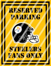 Pittsburgh Steelers Parking Wall Decor Sign #5 (digital or shipped)