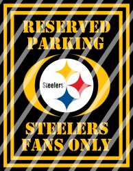 Pittsburgh Steelers Parking Wall Decor Sign #7 (digital or shipped)