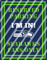 Seattle Seahawks Parking Wall Decor Sign #6 (digital or shipped)