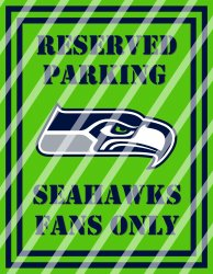 Seattle Seahawks Parking Wall Decor Sign #7 (digital or shipped)