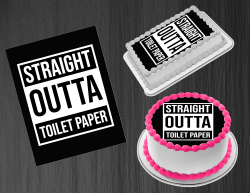 Straight Outta Toilet Paper Edible Image Frosting Sheet #7 Cake Cupcake Topper
