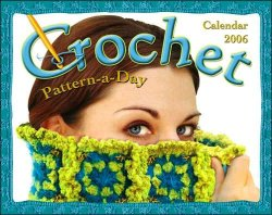 Crochet Pattern-a-Day Calendar, Year 2006,  Annie Modesitt & Friends, Like New