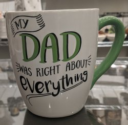 My DAD was Right Large Coffee Mug