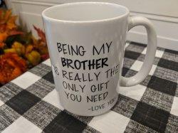 Being My Brother Coffee Mug