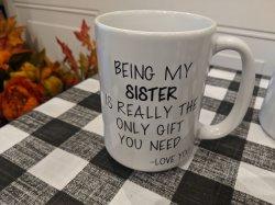 Being My Sister Coffee Mug