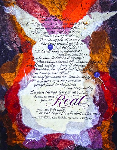 A calligraphic interpretation by Timothy Botts of Margery Williams' quotation, from The Velveteen Rabbit