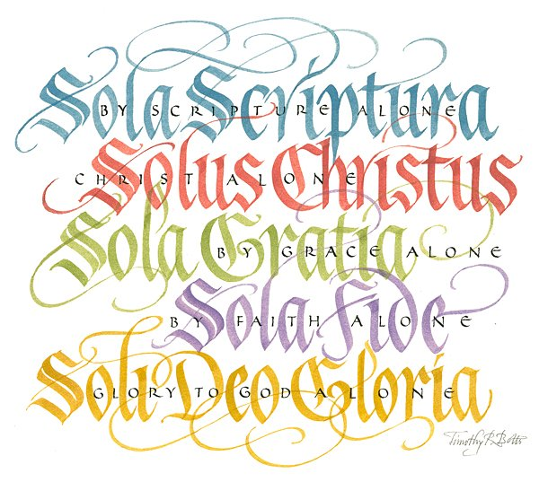 Calligraphy of The Five Solas by Tim Botts