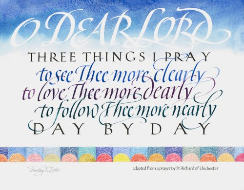 Prayer by St. Richard of Chichester - Calligraphy by Timothy R. Botts
