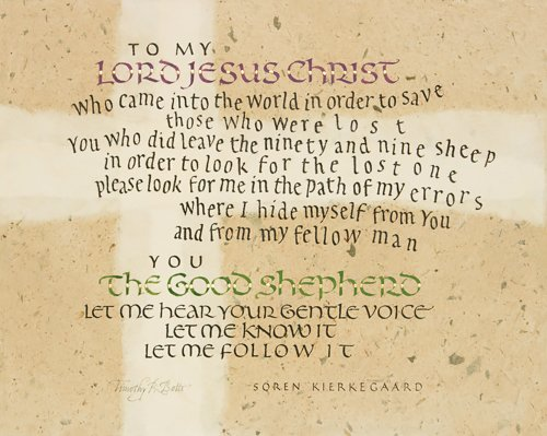 Prayer by Soren Kierkegaard - Calligraphy by Timothy R. Botts