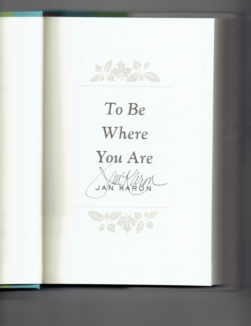 Image 0 of A Mitford Novel To Be Where You Are 14 by Jan Karon Hardcover Signed Book