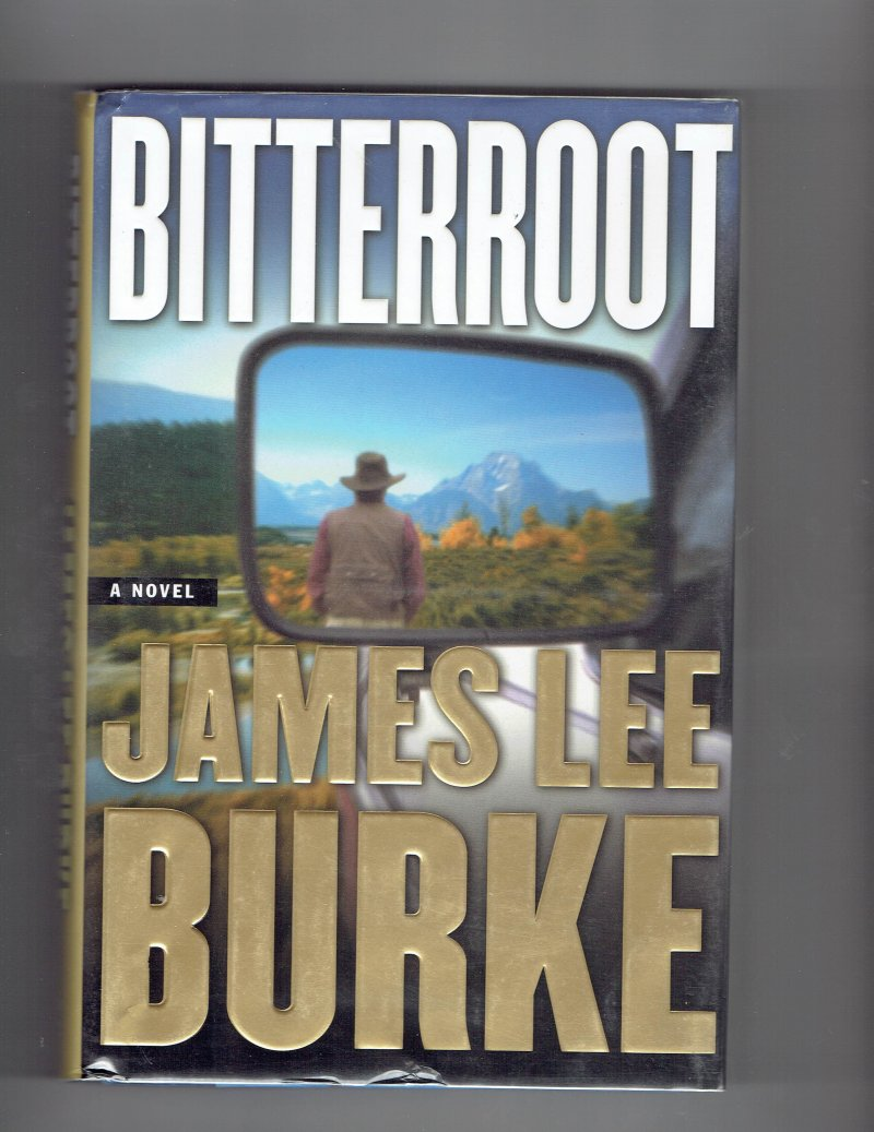 Image 1 of Billy Bob Holland Bitterroot by James Lee Burke (2001, Hardcover) Signed