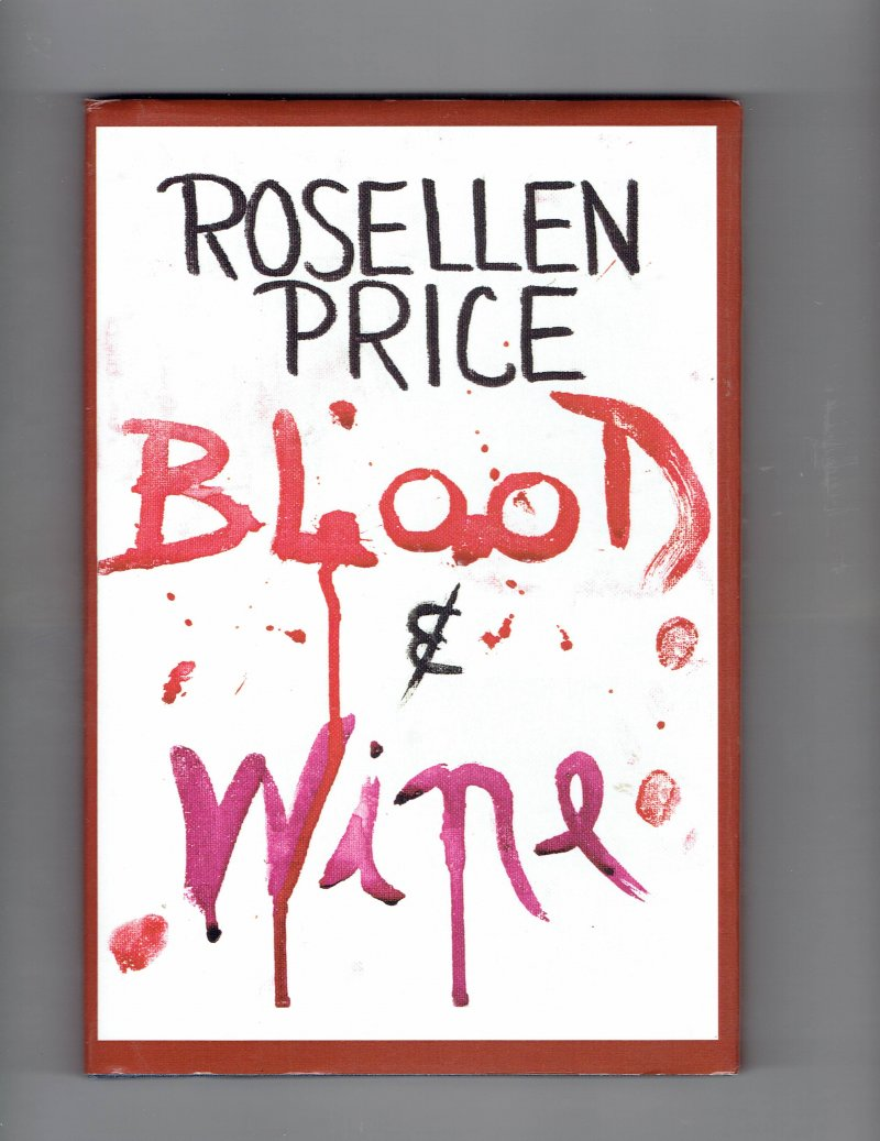 Image 1 of Blood and Wine by Rosellen Price (2004, Hardcover) Signed Book