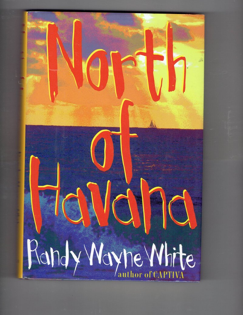 Image 2 of North of Havana by Randy White (1997, Hardcover) Signed Autographed book
