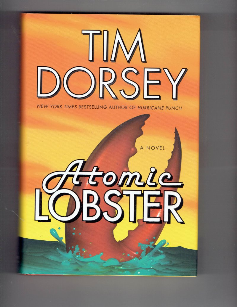 Image 1 of Serge Storms Atomic Lobster Bk. 10 by Tim Dorsey (2008, Hardcover) Signed