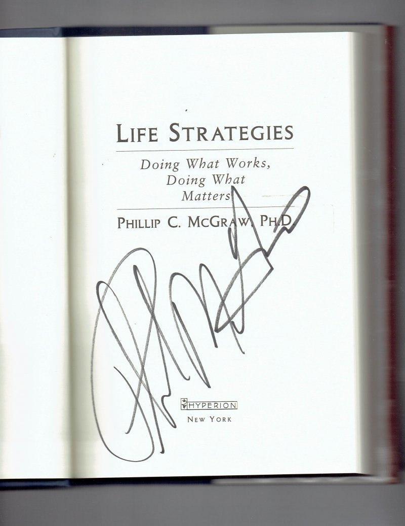 Image 0 of Life Strategies  Doing What Works, Doing What Matters by Phil McGraw Signed HC