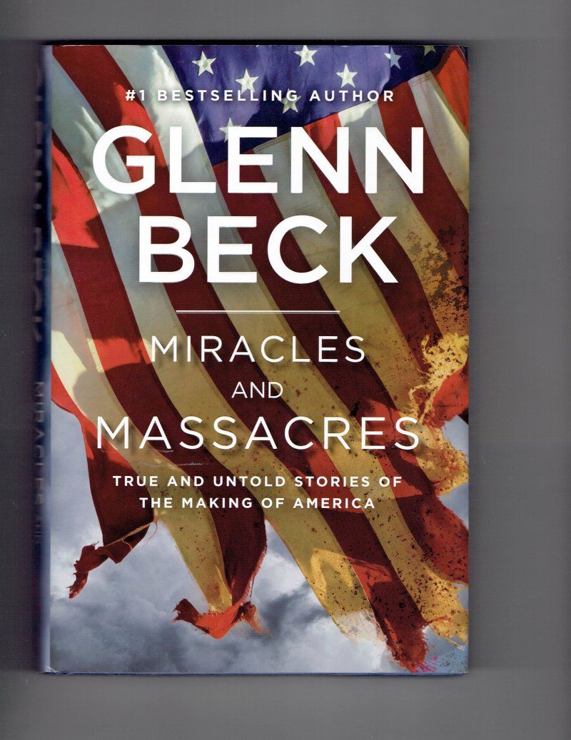 Image 2 of Miracles and Massacres by Glenn Beck Signed Autographed HC Book