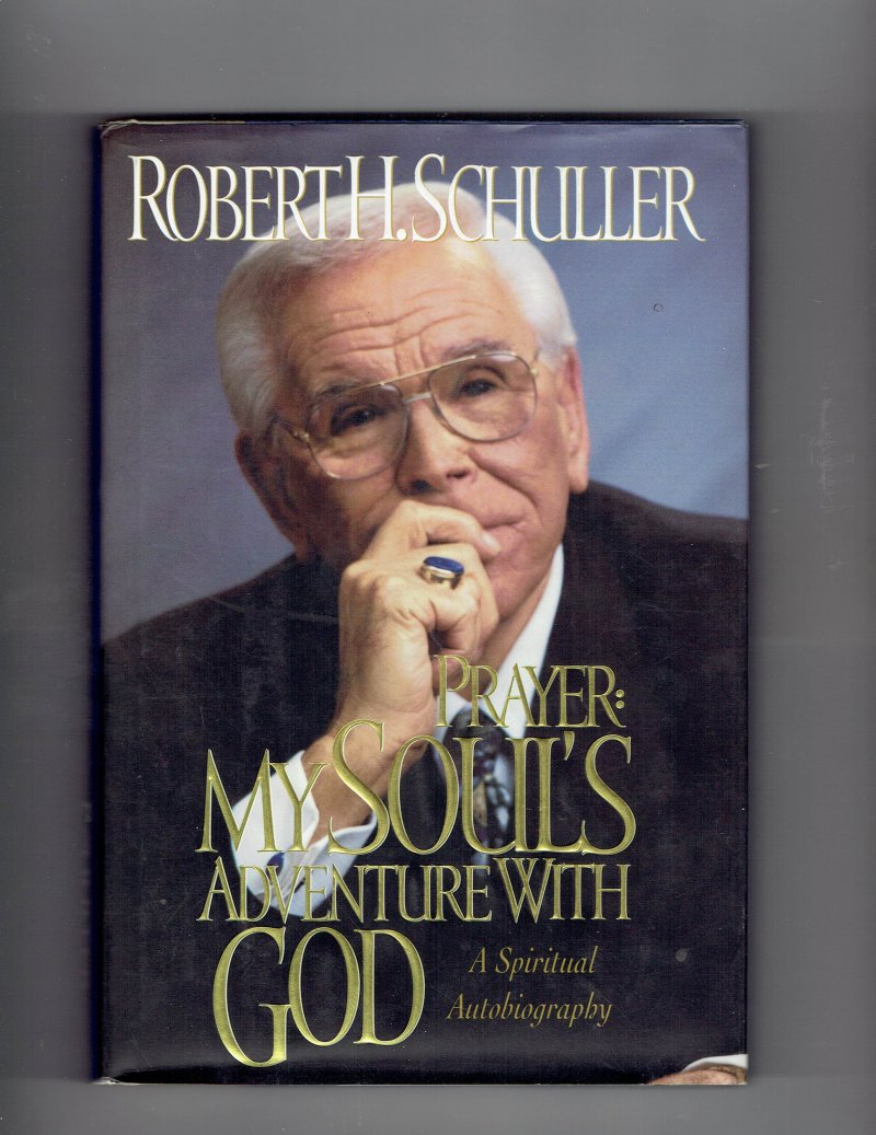Image 1 of Prayer My Soul's Adventure with God by Robert H. Schuller Signed Book