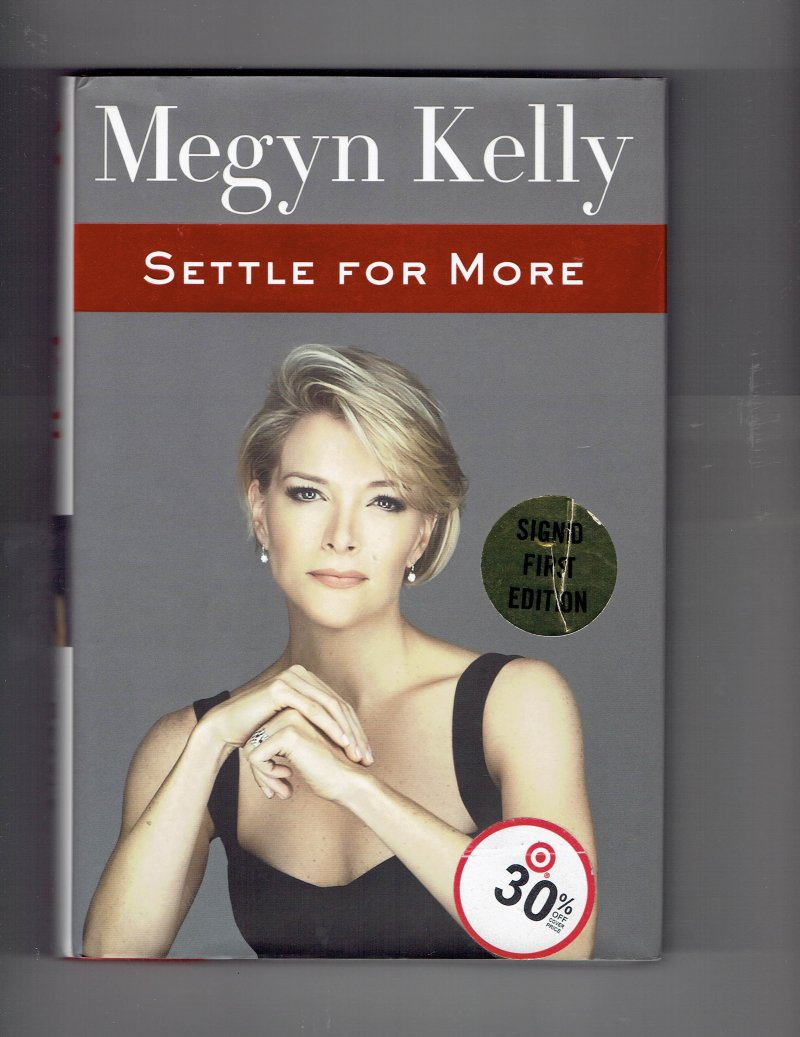 Image 1 of Settle For More By Megan Kelly Signed Book