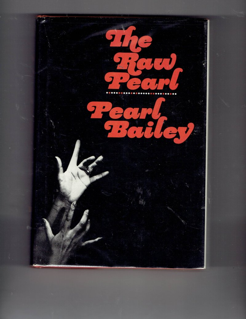 Image 1 of The Raw Pearl by Pearl Bailey (1968, Hardcover) Signed Autographed Rare HTF