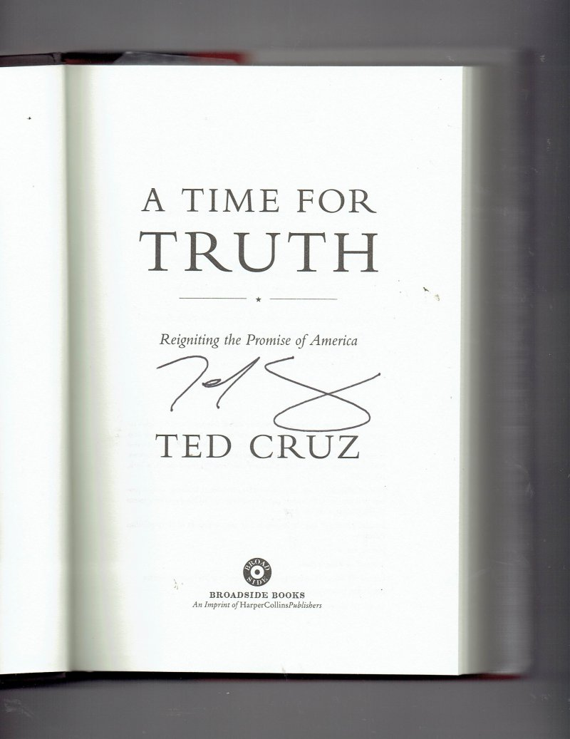 Image 0 of A Time for Truth Reigniting the Promise of America by Ted Cruz Signed
