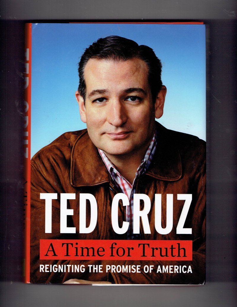 Image 1 of A Time for Truth Reigniting the Promise of America by Ted Cruz Signed