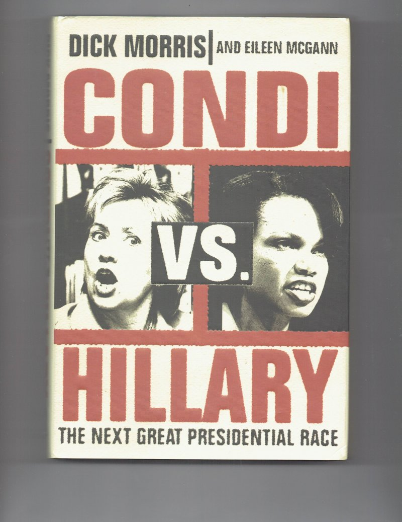Image 1 of Condi vs. Hillary The Next Great Presidential Race by Dick Morris Signed Book