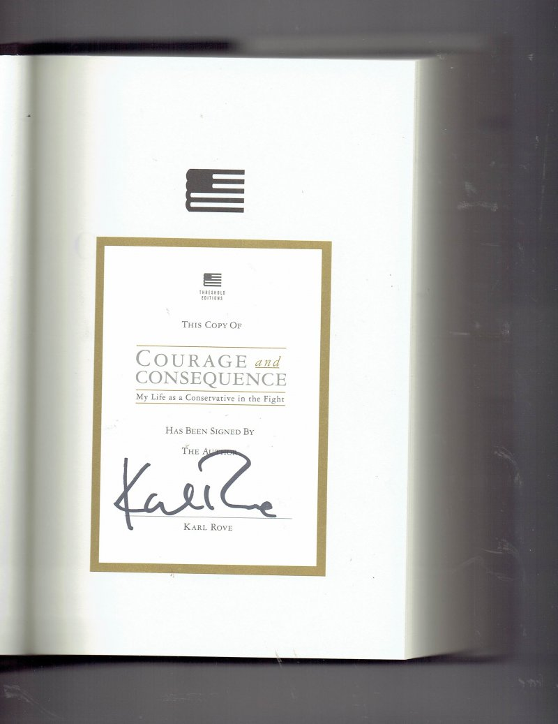 Image 0 of Courage and Consequence by Karl Rove Signed Autographed HC Book