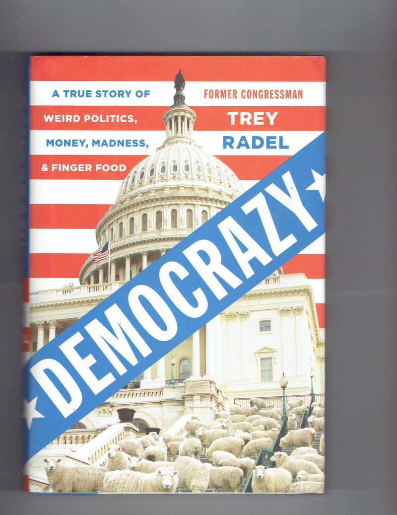 Image 1 of Democrazy by Trey Radel (2017 Hardcover) Signed Autographed