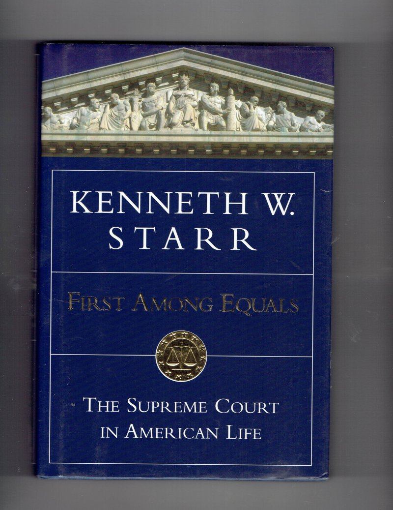 Image 1 of First among Equals by Kenneth W. Starr Signed Autographed Book