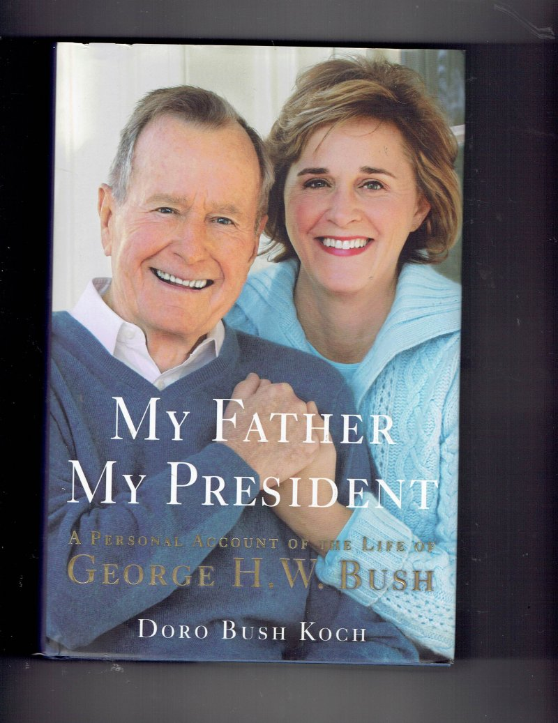 Image 1 of My Father, My President by Doro Bush Koch Signed Autographed Book