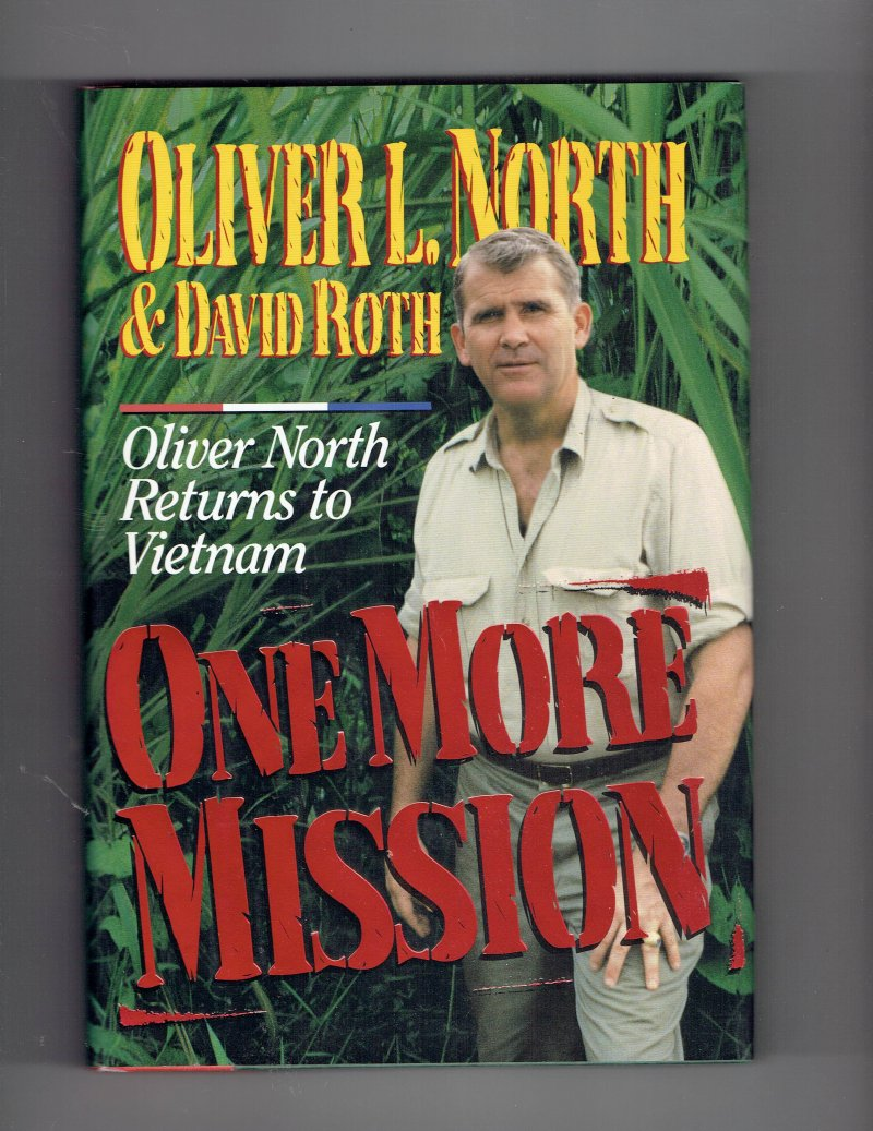 Image 1 of One More Mission  Oliver North Returns to Vietnam by Oliver North Signed HC