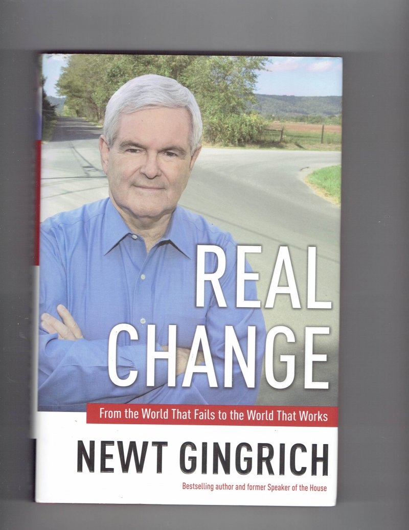 Image 1 of Real Change by Newt Gingrich (2007 Hardcover) Signed autographed Book