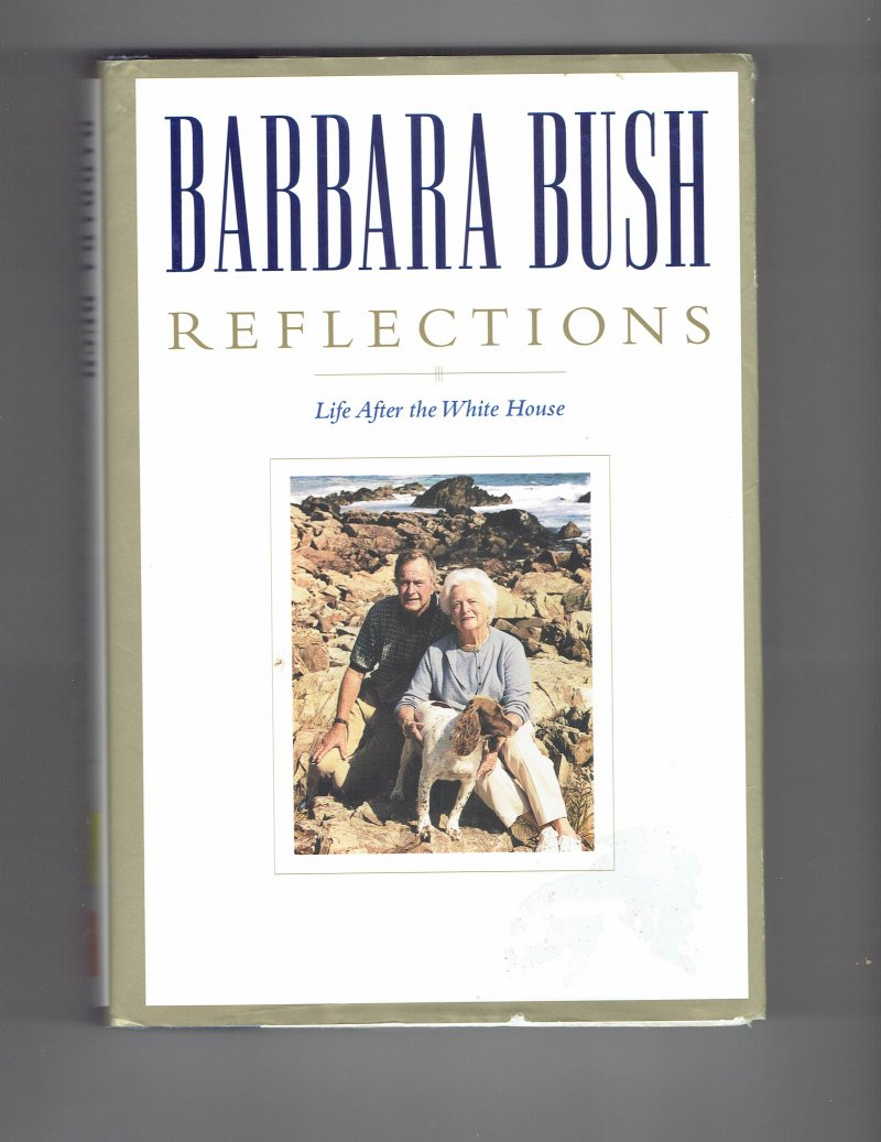 Image 2 of Reflections Life after the White House by Barbara Bush (2003, Hardcover) Signed