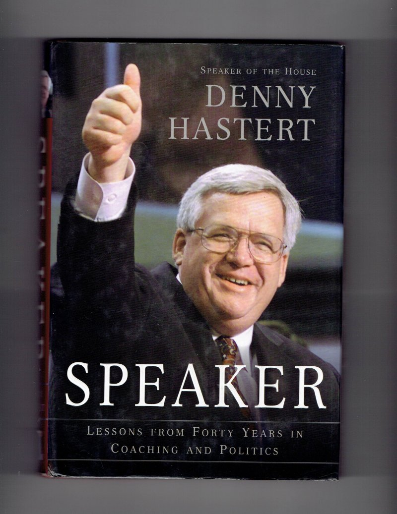 Image 1 of Speaker Lessons from Forty Years in Coaching & Politics by Dennis Hastert Signed